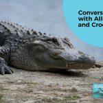 Animal Communication with Alligators & Crocodiles